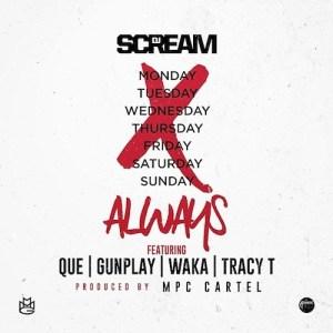 DJ-Scream-Que-Gunplay-Waka-Flocka-Flame-Tracy-T-Always
